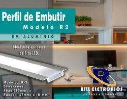 R-2 PERFIL DE EMBUTIR PARA FITA LED ( PINTURA -  ANODIZADO OU BRANCO  )